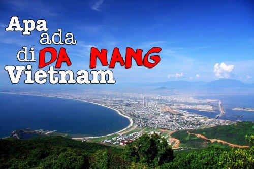 Apa Yang Ada Di Da Nang, Vietnam