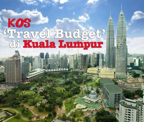 Kos Travel Budget Di Kuala Lumpur