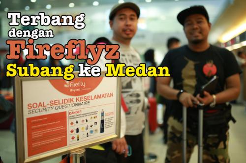 Pengalaman Terbang Bersama Fireflyz Subang Ke Medan