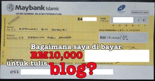 Macamana Saya Di Bayar RM10,000 Tunai Untuk Blog?