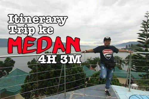 Itinerary Trip Ke Medan 4 Hari 3 Malam