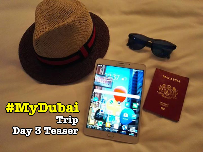 Dubai_Trip_Day_3_Teaser_01-copy