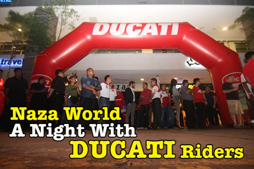 A Night with Ducati Riders NAZA World