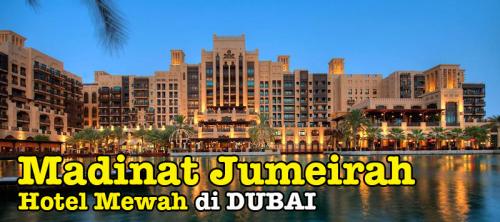 Madinat Jumeirah Hotel Pesona Hotel Mewah di Dubai