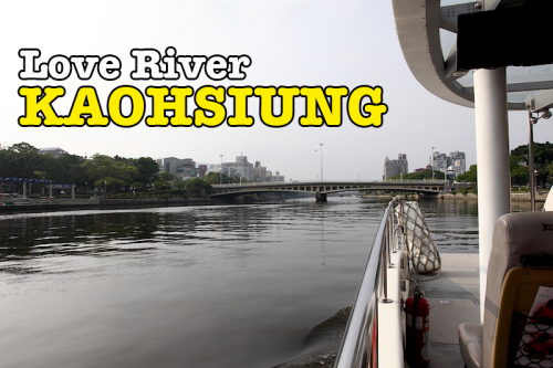 Love River Kaohsiung Destinasi Cinta River Cruise