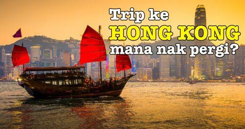 Trip Ke Hong Kong Mana Nak Pergi?