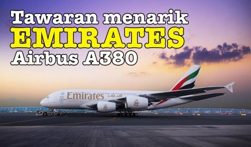 Katakan Hello Ke Destinasi Baru Emirates Airbus A380