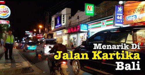 Kemeriahan Night Life Di Jalan Kartika Bali
