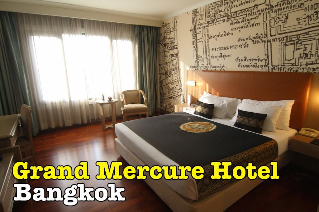 Pengalaman Menginap Di Grand Mercure Bangkok