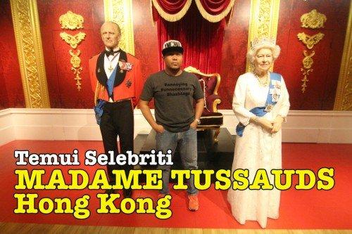 Temui VIP Selebriti Di Madame Tussauds Hong Kong
