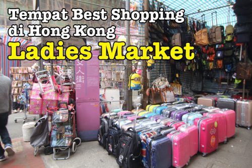 Mongkok Ladies Market Lokasi Shopping Best Di Hong Kong