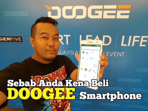 7 Sebab Anda Kena Beli Doogee Smartphone