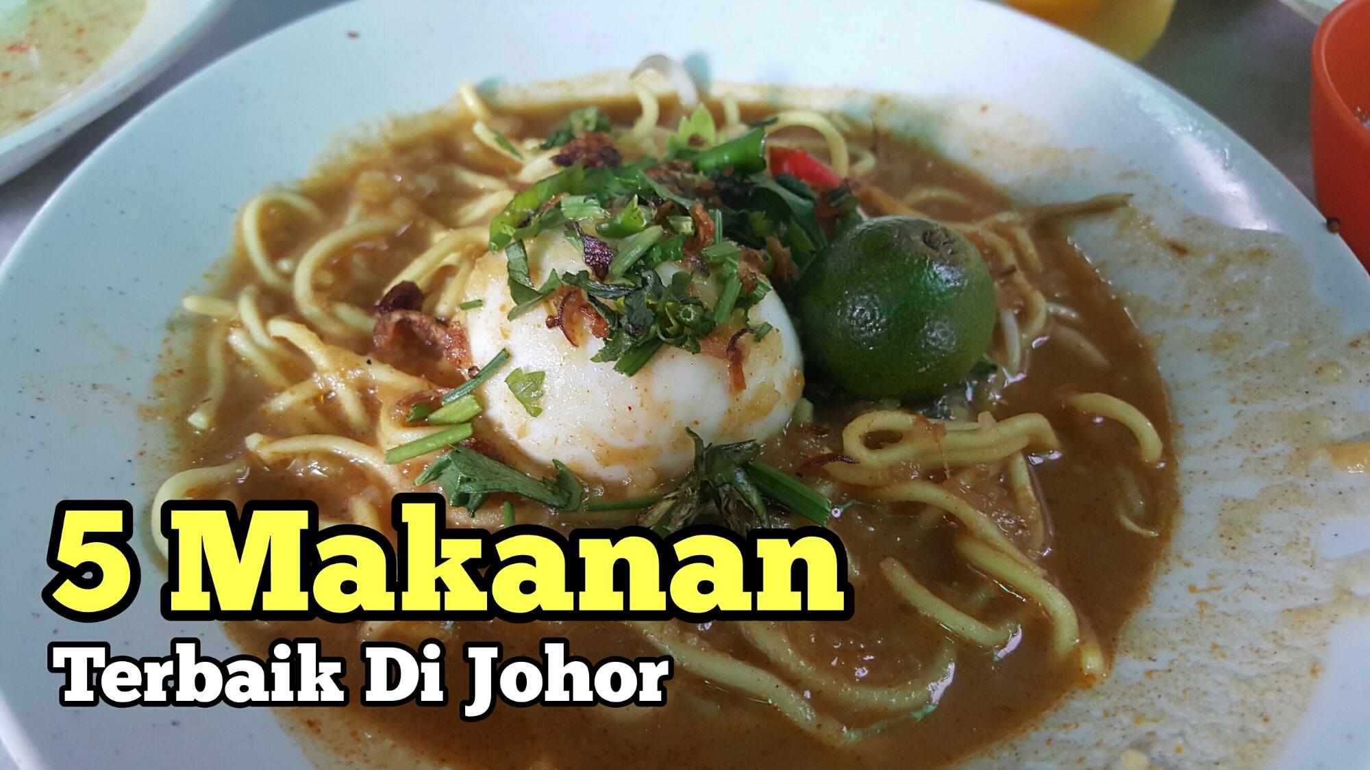 5 Makanan Terbaik Patut Anda Cuba Di Johor