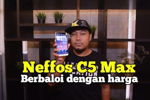 Smartphone NEFFOS C5 MAX Senarai Keluarga Baru Neffos