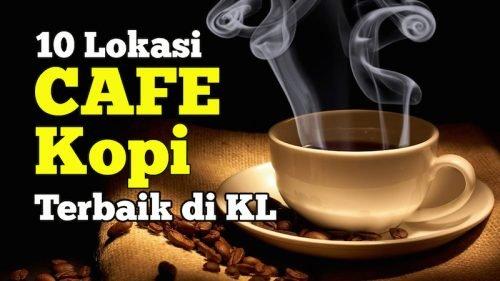 10 Lokasi Cafe Menyediakan Kopi Terbaik Di Kuala Lumpur