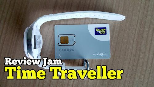 Review Jam Time Traveller TouchNGo Watch2Pay