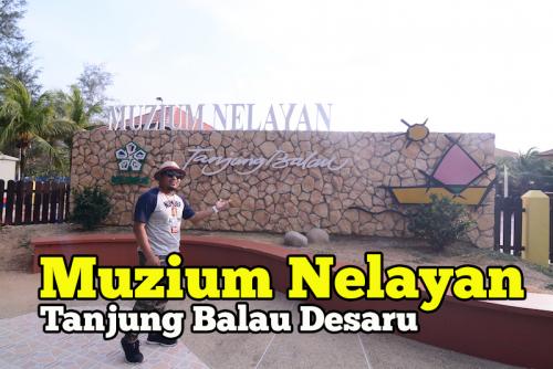 Muzium Nelayan Tanjung Balau Kendalian KEJORA