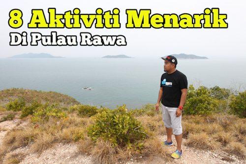 8 Aktiviti Menarik Boleh Anda Lakukan Di Pulau Rawa
