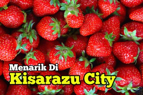 Kisarazu City Chiba Ada Banyak Daya Tarikan Pelancongan