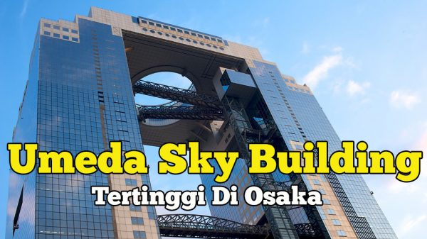 Umeda Sky Building Bangunan Terkenal Di Osaka Jepun