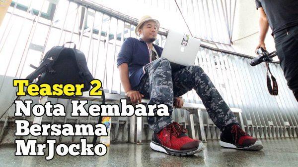 Nota Kembara Bersama MrJocko Teaser 2