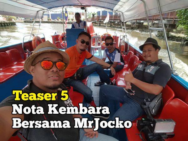 Nota Kembara Bersama MrJocko Teaser 5