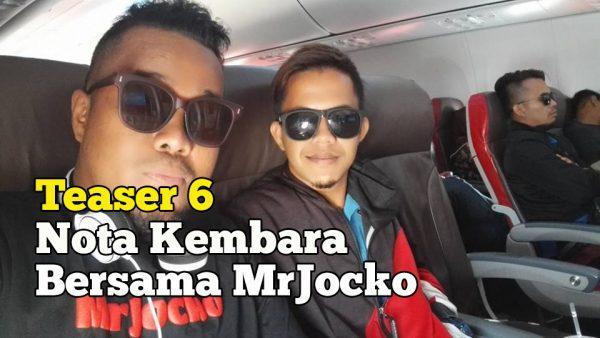 Nota Kembara Bersama MrJocko Teaser 6