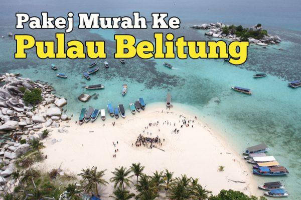 Pakej Murah Ke Pulau Belitung Dengan Sahabat Konvoi