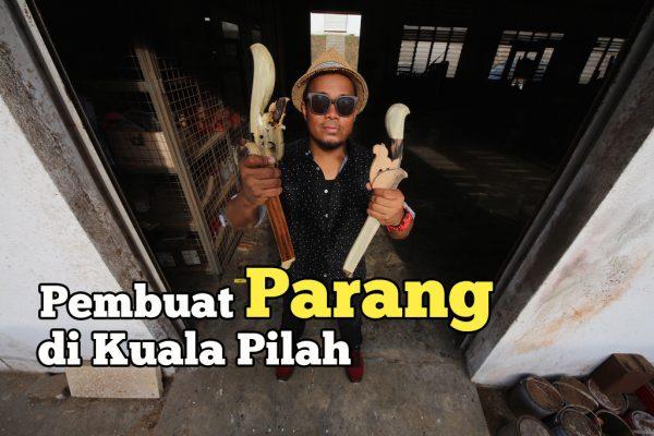 Melihat Pembuatan Parang Di Kuala Pilah Negeri Sembilan