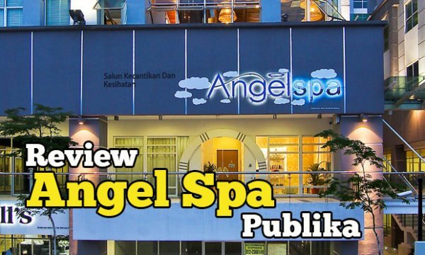 Review Angel Spa KL Publika Urutan 4 Bintang Harga Berbaloi