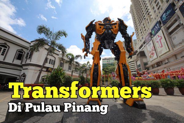 Bergambar Dengan Transformers Di Pulau Pinang