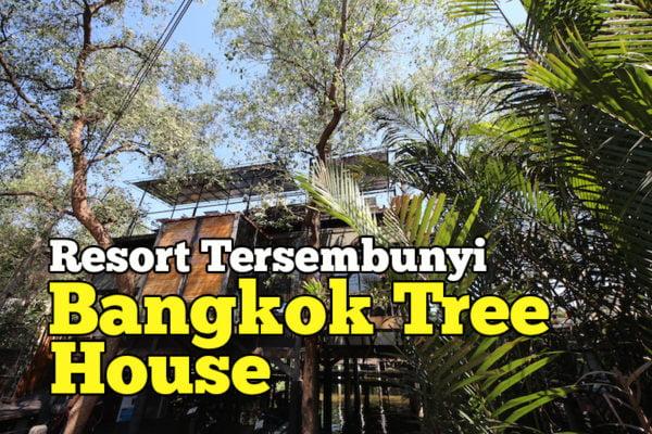 Bangkok Tree House Resort Tersembunyi Di Tengah Kota Bangkok
