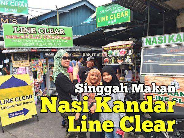 Restoran Nasi Kandar Line Clear Pulau Pinang Mana Satu Original?