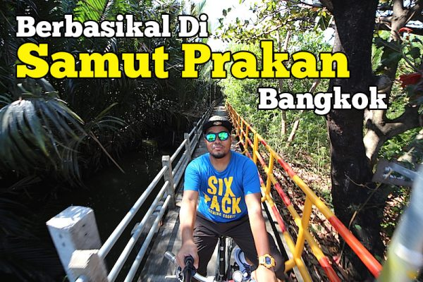 Pengalaman Berbasikal Di Samut Prakan Bangkok Thailand