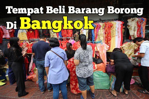 Tempat Beli Barang Borong Di Bangkok Ialah Di China Town Bangkok