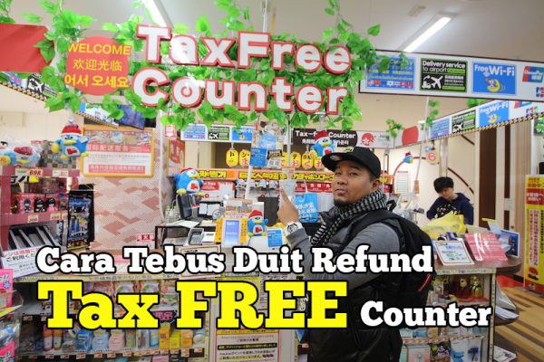 Cara Tebus Duit Refund Di Tax Free Counter Japan