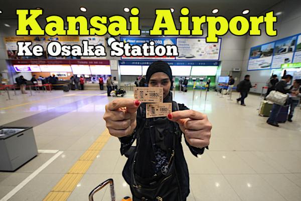 Pengangkutan Dari Kansai Airport Ke Osaka Station Jepun