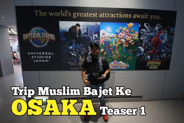 Trip Muslim Bajet ke Osaka Kyoto Teaser Day 1
