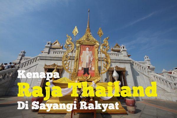 King Bhumibhol Kenapa Raja Thailand Di Sayangi Rakyat