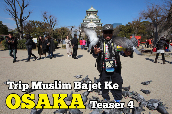 Trip Muslim Bajet Ke Osaka Kyoto Teaser Day 4