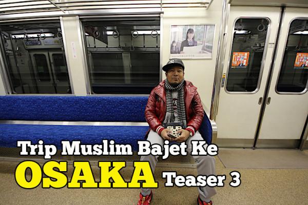 Trip Muslim Bajet Ke Osaka Kyoto Teaser Day 3