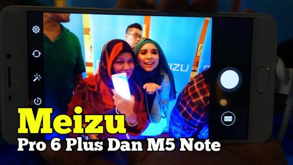 Perkenalkan Smartphone MEIZU Pro 6 Plus Dan M5 Note Di Malaysia