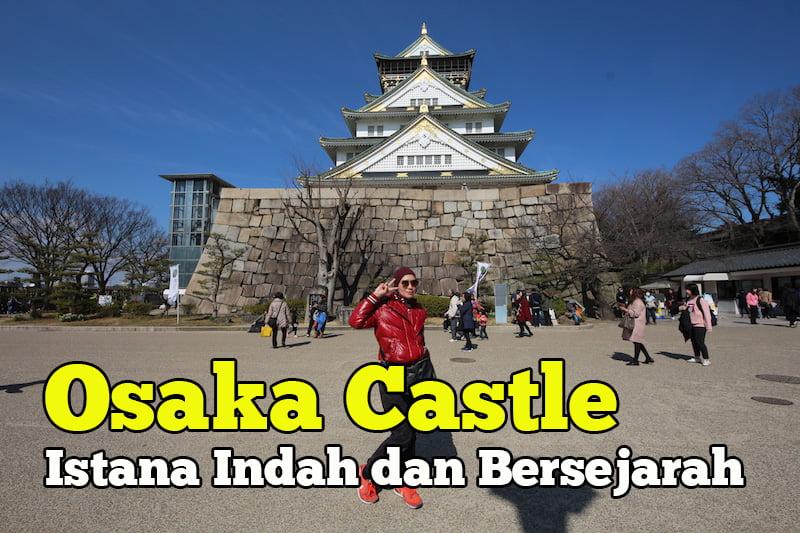 osaka-castle-sebuah-istana-indah-dan-bersejarah-04-copy