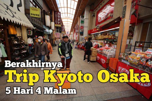 Berakhirnya Trip Kyoto Osaka Selama 5 Hari 4 Malam