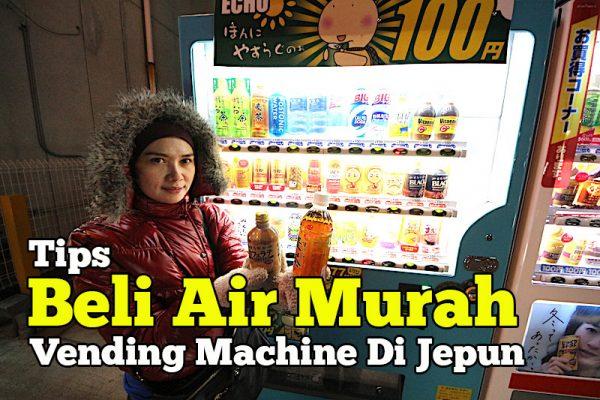 Tips Beli Air Murah Vending Machine Di Negara Jepun