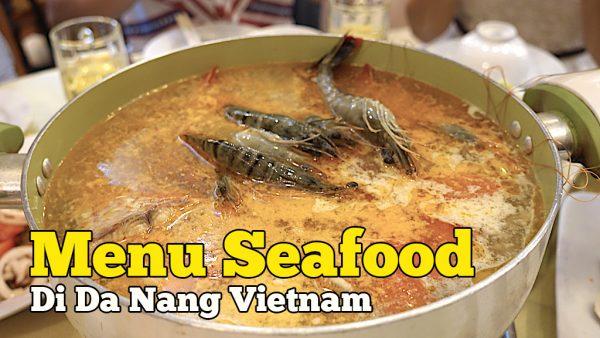 Dinner Menu Seafood Di Da Nang Vietnam Malam Terakhir