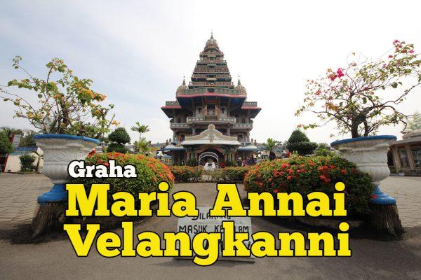 Graha Maria Annai Velangkanni Medan Gereja Unik Di Dunia