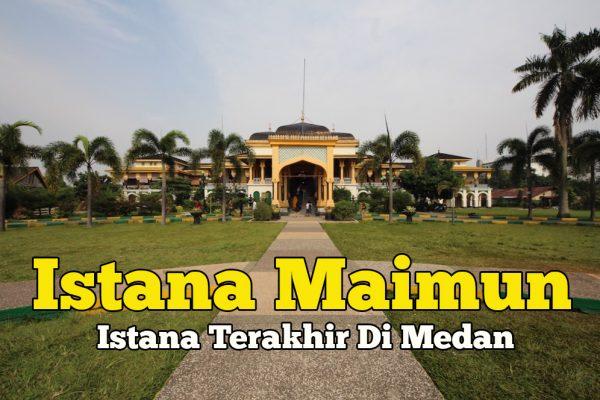 Istana Maimun Medan Sejarah Istana Terakhir Di Medan Indonesia