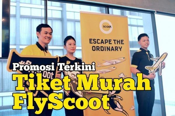 FlyScoot Mempromosikan Jualan Tiket Murah Untuk Destinasi Malaysia