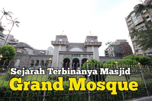 Sejarah Terbinanya Masjid Grand Mosque Taipei Di Taiwan